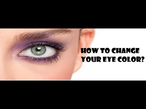 how to change your eye color naturally?