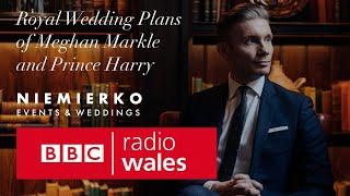 Mark Niemierko   BBC Radio Wales   Royal Wedding of Meghan Markle and Prince Harry