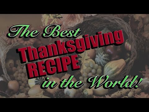 The BEST Thanksgiving Recipe in the world.