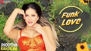 Funk Love - Jhootha Kahin Ka | Yo Yo Honey Singh & Sunny Leone | Sunny Singh & Omkar Kapoor