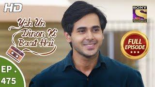 Yeh Un Dinon Ki Baat Hai - Ep 475 - Full Episode - 17th July, 2019