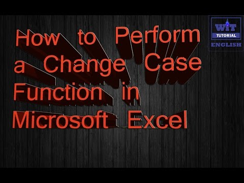 How to use Change Case Function in MS Excel - English Tutorial