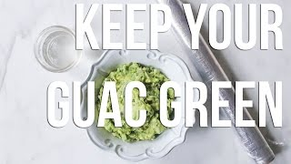 How To Keep Your Guacamole Green