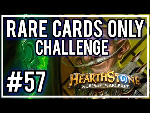 [Hearthstone Challenges] #57 - RARE Cards ONLY Deck!