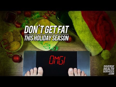 Don't Get Fat over the Holidays