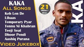 Kaka All Songs with Video || Video Jukebox 2020 || Keh Len De || Libaas || Temporary Pyar || Kaka