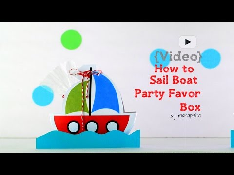 How to Make a Boat Box - Party Favor - Party Favor Box - Video by MariaPalito