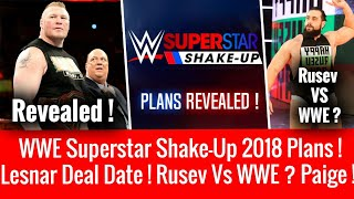 Brock Lesnar Deal/Contract Date Revealed ! Shake-Up 2018 Plans ! Rusev Vs WWE ? Paige GM Decision !