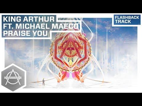 Hexagon Classic: King Arthur Ft. Michael Meaco - Praise You