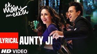 Aunty Ji Lyrical Video | Ek Main Aur Ekk Tu | Imran Khan, Kareena Kapoor