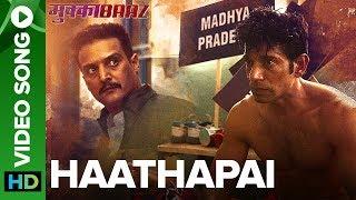 Haathapai – Video Song | Mukkabaaz | Vineet & Zoya | Sukhwinder Singh | Anurag Kashyap