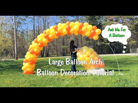 Large Balloon Arch Tutorial - Setup and Tear Down
