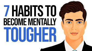 7 Habits to Become Mentally Tougher