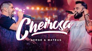 Jorge & Mateus - CHEIROSA (Vídeo Oficial)