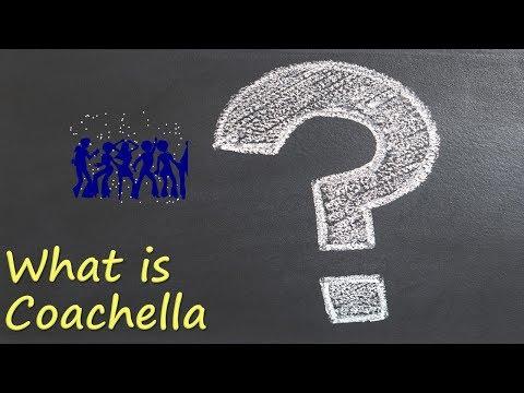 What is Coachella?