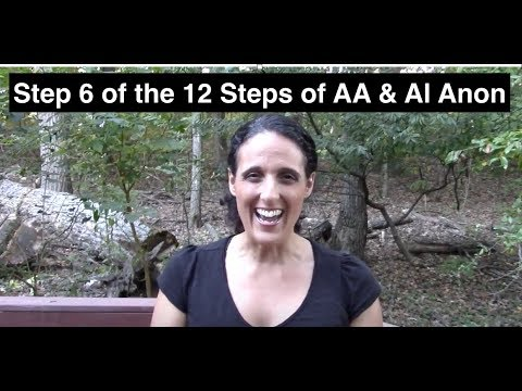 Step 6 of the 12 Steps of AA & Al Anon | Step Study
