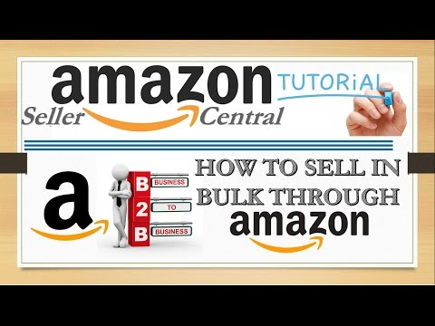 HOW TO SELL IN BULK IN AMAZON THROUGH B2B CONCEPT EXPLAINED