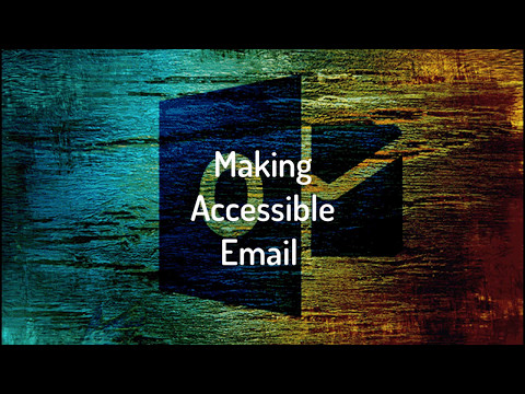 Making Email Accessible using Outlook 2016