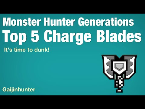 Monster Hunter Generations: Top 5 Charge Blades - PlayItHub