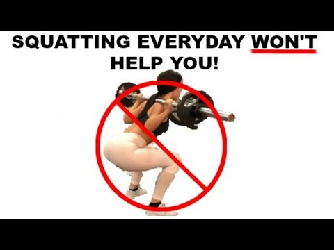 Squatting Everyday WON'T Help you!