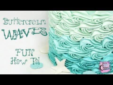 Buttercream Waves Tutorial - PERFECT For Mermaid And Under The Sea Cakes!
