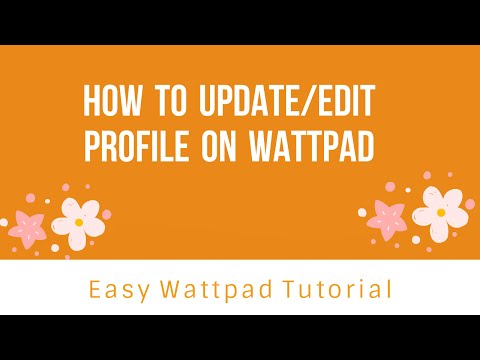How to update/edit profile on Wattpad