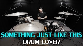 Something Just Like This - The Chainsmokers & Coldplay - Drum Cover - Wayan (Ixora)