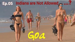 Private Beach Only For Foreigners |Goa | Ep 5