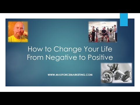 How to Change Your Life From Negative to Positive - Mindset Matters!