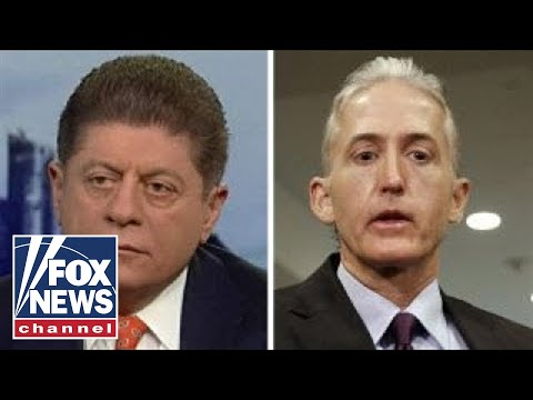 Napolitano on Gowdy's disputing of Trump's 'spygate' claims