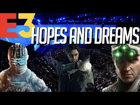 E3 2018 Hope and Dreams - The Games I Wish We Would See!