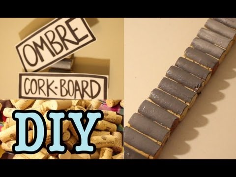 DIY: Ombre Bulletin Board! Made of CORKS!