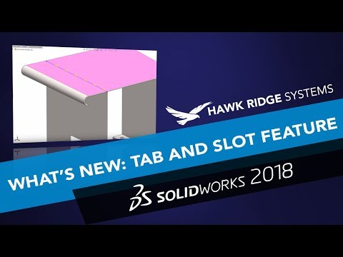 SOLIDWORKS 2018: What's New - Tab and Slot Feature