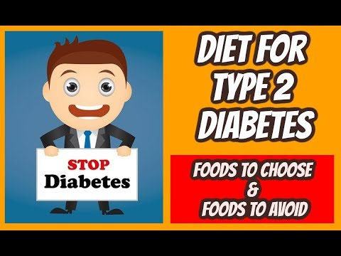 Diet for type 2 diabetes,Foods to choose & Foods to avoid