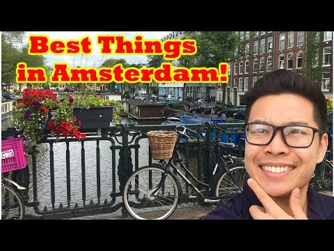 TOP 10 THINGS TO DO IN AMSTERDAM | JULY 2018