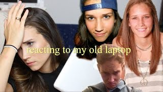 REACTING TO MY OLD LAPTOP