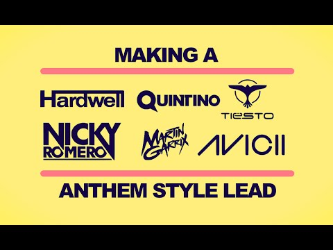 How to make an Anthem Style Lead Synth Like Hardwell, Martin Garrix, Nicky Romero, Tiesto, R3hab