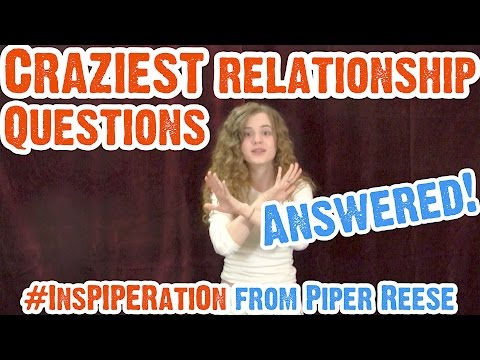 Craziest Relationship Questions: Answered! | InsPIPERation 003