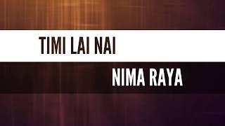 Timi Lai Nai Nima Raya Lyrics Video