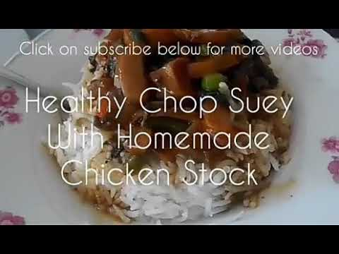 Healthy Chop Suey With Homemade Chicken stock - Mauritian