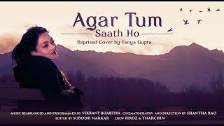 Agar Tum Saath ho - Tamasha   Reprised   Cover by Tanya Gupta