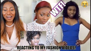 REACTING TO MY OLD FASHION VIDEOS! CANNOT BELIEVE I EVEN WORE THOSE!!