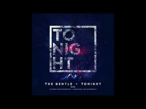 The Gentle   Tonight