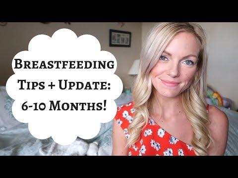 BREASTFEEDING TIPS 6-10 MONTHS + UPDATE!