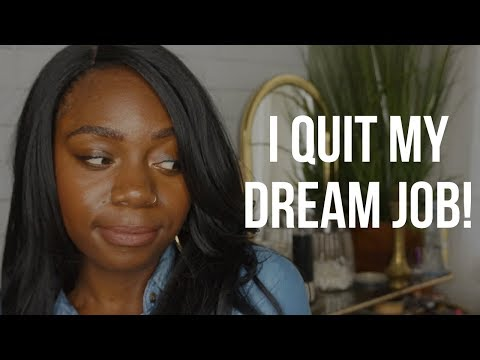 Why I Quit My Dream Job!