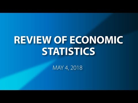 Review of Economic Statistics: May 4, 2018