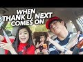 When Thank U Next by Ariana Grande Comes On | Ranz and Niana