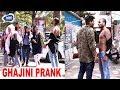 Ghajini Prank On Street Ft Raj Shah Baap Of Bakchod