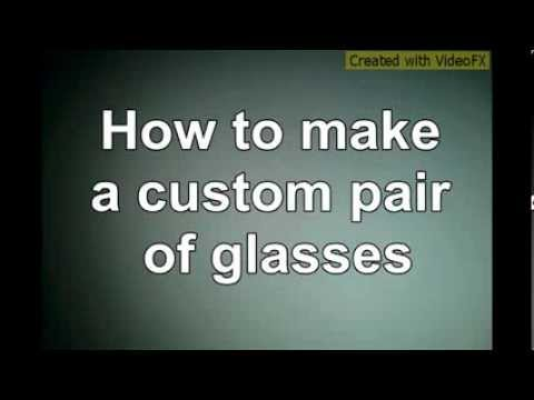 How to make your own glasses at home
