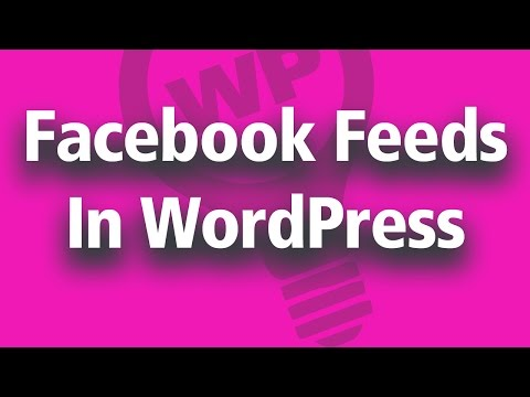 How To Add Live Facebook Feeds In a Wordpress Website - Embed Custom Feeds Easy